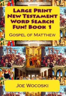 Large Print New Testament Word Search Fun! Book 1 Gospel of Matthew