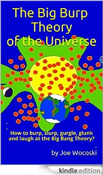 The Big Burp Theory of the Universe for Kindle