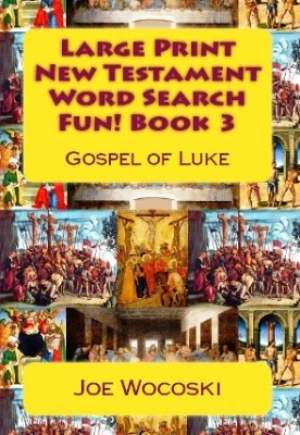 Large Print New Testament Word Search Fun! Book 3 Gospel of Luke