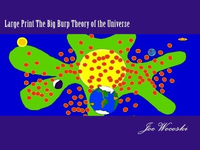 Large Print Big Burp Theory of the Universe
