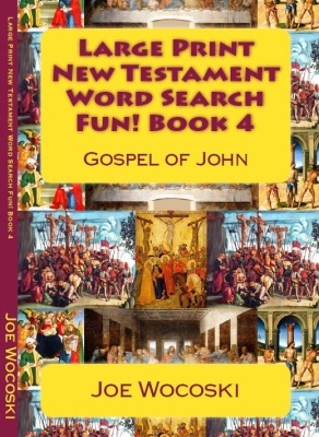 Large Print New Testament Word Search Fun! Book 4 Gospel of John