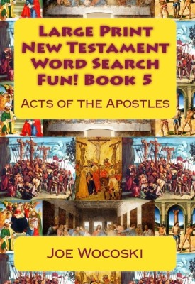 Large Print New Testament Word Search Fun! Book 5 Acts of the Apostles