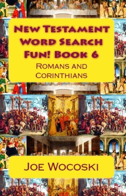New Testament Word Search Fun! Book 6: Romans and Corinthians
