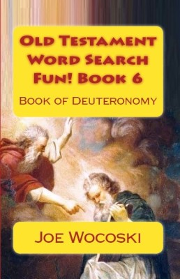 Old Testament Word Search Fun! Book 6: Book of Deuteronomy