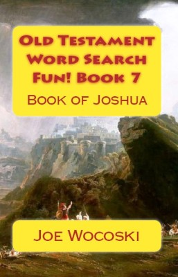 Old Testament Word Search Fun! Book 7: Book of Joshua